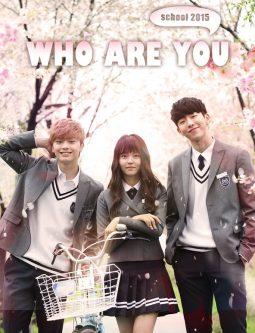 """School 2015: Who Are You? الدراما الكورية """"المدرسة 2015: من أنت؟"""". تقرير عن الدراما +الأبطال+ حلقات مترجمة أونلاين. مسلسل المدرسة 2015: من أنت؟ الكوري مترجم"""
